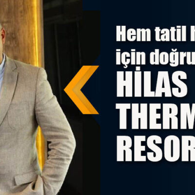 Hem tatil hem tedavi için doğru adres HİLAS THERMAL RESORT