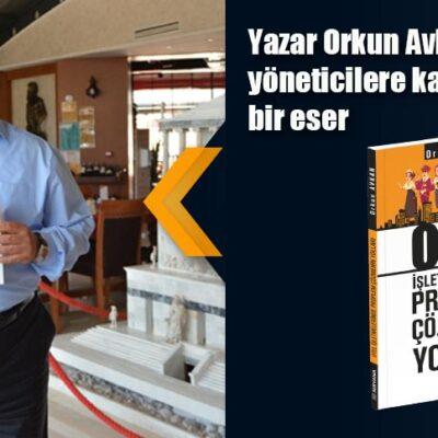 Yazar Orkun Avkan'dan otel yöneticilere kaynak niteliğinde bir eser