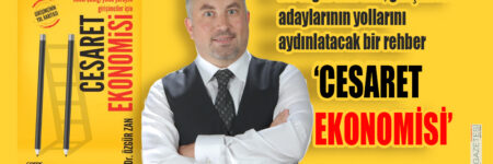 Dr. Özgür Zan'dan, girişimci ve adaylarının yollarını aydınlatacak bir rehber 'CESARET EKONOMİSİ' Ceres Yayınları'ndan çıktı.