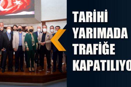 TARİHİ YARIMADA TRAFİĞE KAPATILIYOR!