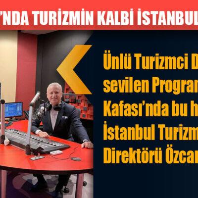 TURİZM KAFASI'NDA TURİZMİN KALBİ İSTANBUL KONUŞULACAK